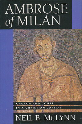 NEW - Ambrose of Milan: Church and Court in a Christian Capital