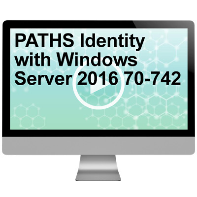 PATHS Identity with Windows Server 2016 70-742 Video Training Course