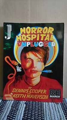Dennis Cooper Horror Hospital Unplugged graphic novel RE/Search Keith Mayerson
