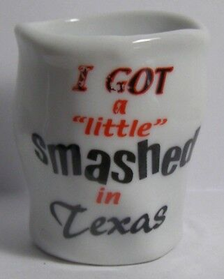 I Got Smashed In Texas Shot Glass #3903