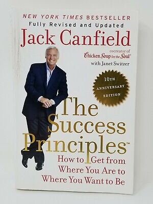 The Success Principles 10th Anniversary Edition: How to Get from Where You