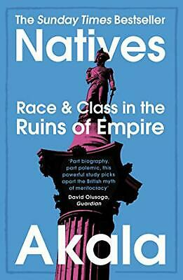 Natives: Race and Class in the Ruins of Empire - Akala Bestseller - Paperback
