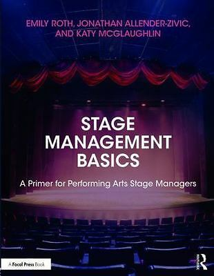 Stage Management Basics : A Primer for Performing Arts Stage Managers: By Rot...