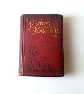 History Of Manitoba By Robert B Hill 1St Edition 1890