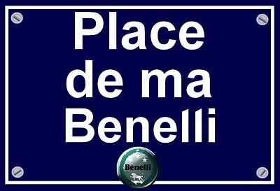 "plaque "" PLACE DE MA BENELLI   """
