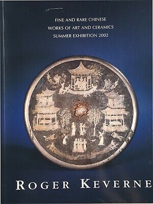 Roger Keverne Fine & Rare Chinese Woa And Ceramics Summer Exhibition 2002
