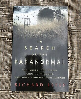 In Search of the Paranormal Book Richard Estep Supernatural Investigations