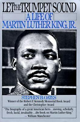 Let the Trumpet Sound: A Life of Martin Luther King, Jr. by Oates, Stephen B.