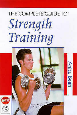 The Complete Guide to Strength Training by Anita Bean (Paperback, 1997)