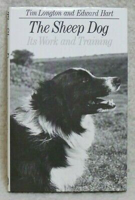 The Sheep Dog, Its Work & Training. Tim Longton. Border Collie. H/Book, V/Good.