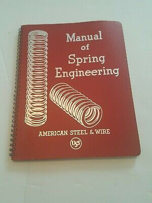 MANUAL OF SPRING ENGINEERING - AMERICAN STEEL & WIRE COMPANY - USS 1957 reprint