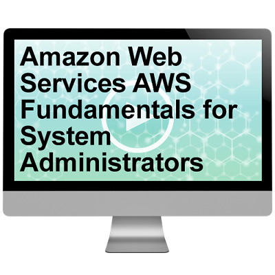 Amazon Web Services AWS Fundamentals for System Admin Video Training Course