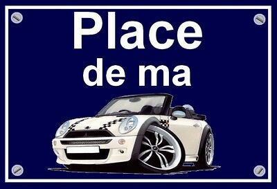 "plaque "" PLACE DE MA MINI COOPER CABRIOLET  "" ( caricature )"