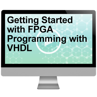 Getting Started with FPGA Programming with VHDL Video Training Course