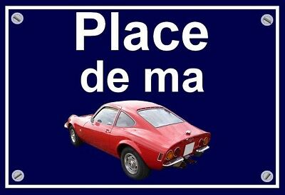 "plaque "" PLACE DE MA 1900 GT OPEL   """