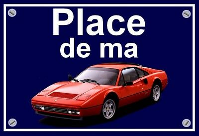 "plaque "" PLACE DE MA FERRARI 328 """