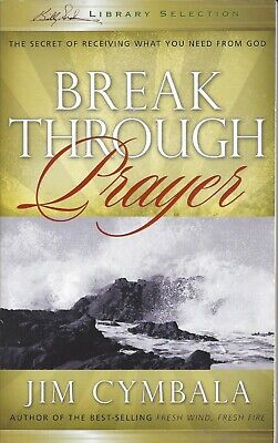 BREAKTHROUGH PRAYER: THE Secret of Receiving What You Need