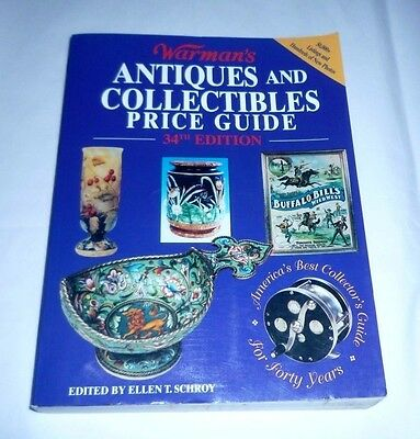 Warman's Antiques & Collectibles Price Guide--Edited By Ellen T. Schroy 34Th Ed.