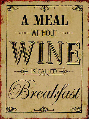A Meal Without Wine, Retro metal Sign/Plaque Wall vintage / Bar Gift