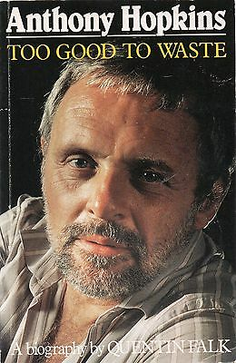 Anthony Hopkins - Too Good To Waste by Quentin Falk ( paperback)