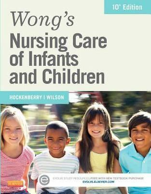Wong's Nursing Care of Infants and Children by Marilyn J. Hockenberry 10th Edit