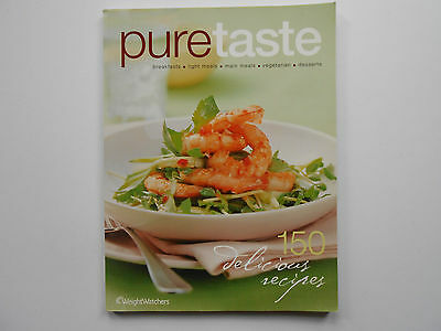 WEIGHT WATCHERS PURE TASTE COOKBOOK - 150 RECIPES - LIKE NEW - POINTS free post