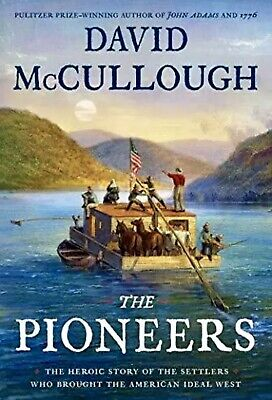 The Pioneers: The Heroic Story of the Settlers by McCullough David-Hardcover-NEW