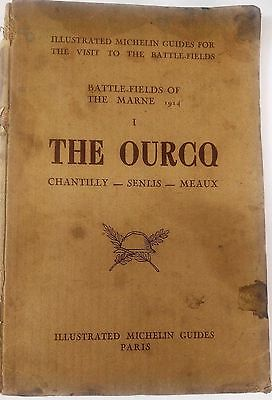 The Ourcq 1917 Battlefields Of The Marne 1914 Guide W/ Maps & Many Pictures Rare