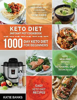 Keto Diet Instant Pot Cookbook 1000 Day Keto Diet For Beginners Instant Pot Keto