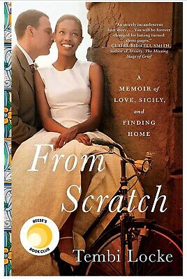 From Scratch : A Memoir of Love, Sicily, and Finding Home, Hardcover by T. Locke