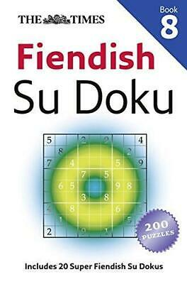 The Times Fiendish Su Doku Book 8: 200 challenging Su Doku puzzles by The...