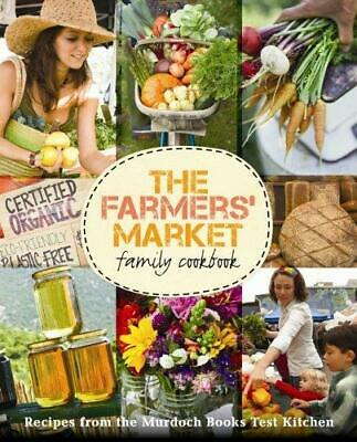 The Farmers' Market Family Cookbook by Murdoch Books (Paperback, 2012)