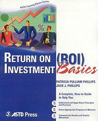 Return on Investment Basics by Patricia Pulliam Phillips, Jack J. Phillips...