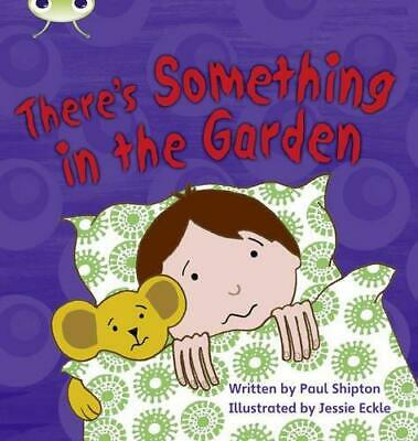 Phonics Bug Set 12 There's Something In the Garden by Paul Shipton...