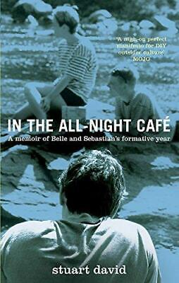 In the All-Night Cafe by Stuart David (Paperback, 2016)