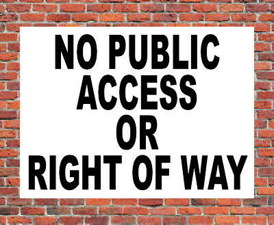 NO PUBLIC ACCESS OR RIGHT OF WAY Metal SIGN keep out land trespassers NOTICE