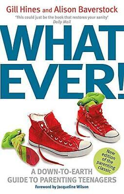 Whatever!: A down-to-earth guide to parenting teenagers by Gill Hines, Alison...