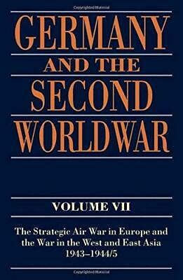 Germany and the Second World War: Volume VII: The Strategic Air War in Europe...