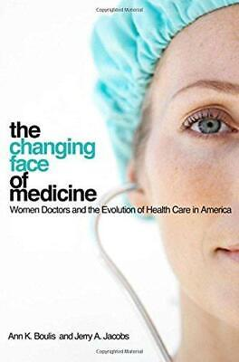 The Changing Face of Medicine: Women Doctors and the Evolution of Health Care...