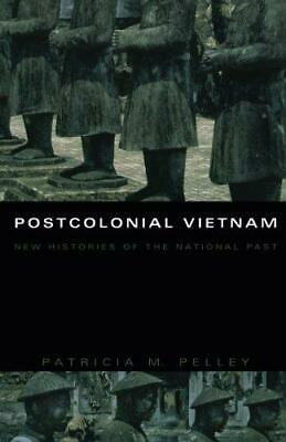 Postcolonial Vietnam: New Histories of the National Past by Patricia M....