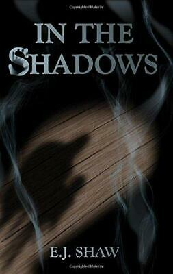 In the Shadows by E. J. Shaw (Paperback, 2017)