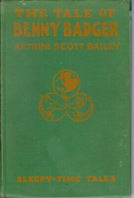 The Tale Of Benny Badger By Arthur Scott Bailey 1919 First Grosset Edition.
