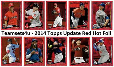 2014 Topps Update Red Hot Foil Baseball Set ** Pick Your Team ** See Checklist