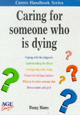 """""""AS NEW"""" Caring for Someone Who is Dying (Carers Handbook), Mares, Penny, Book"""
