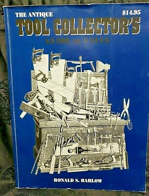 The Antique Tool Collectors Guide to Value Ronald S. Barlow A04