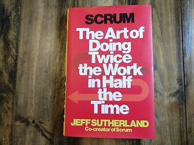 Scrum : The Art of Doing Twice the Work in Half the Time by Jeff Sutherland (20…