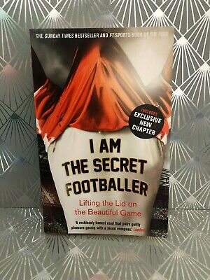 Brand New I Am The Secret Footballer Lifting The Lid On The Beautiful Game Book!