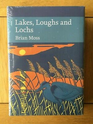 Collins New Naturalists (NN128) Lakes Loughs and Lochs, Brian Moss 2015 hardback