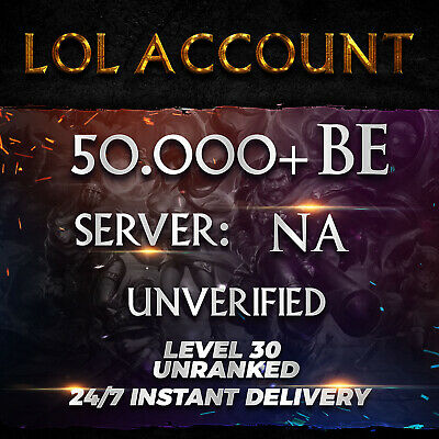 League of Legends Account LOL   NA   Level 30   50.000+ BE   50k+   Unranked