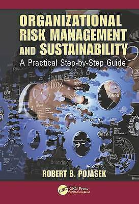 Organizational Risk Management and Sustainability: A Practical Step-by-Step...